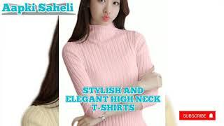 Stylish and Elegant High Neck T-shirts