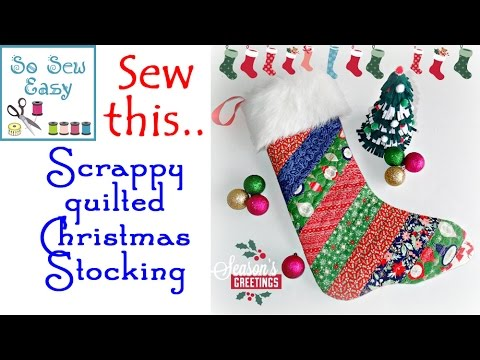 Sew A Simple Scrappy Quilted Christmas Stocking YouTube Impressive Quilted Christmas Stocking Pattern