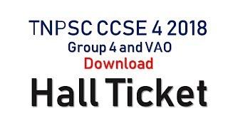 Hall Ticket -TNPSC CCSE 4 2018 - Group 4 and VAO