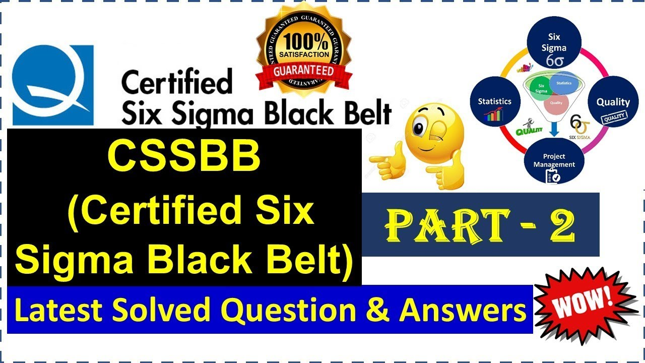 Asq Cssbb Certified Six Sigma Black Belt Solved Question And