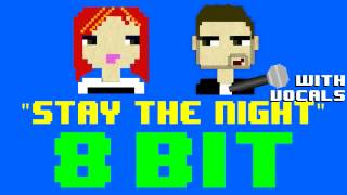 Stay The Night w/Vocals (8 Bit Remix Cover Version) [Tribute to Zedd ft. Hayley Williams ]