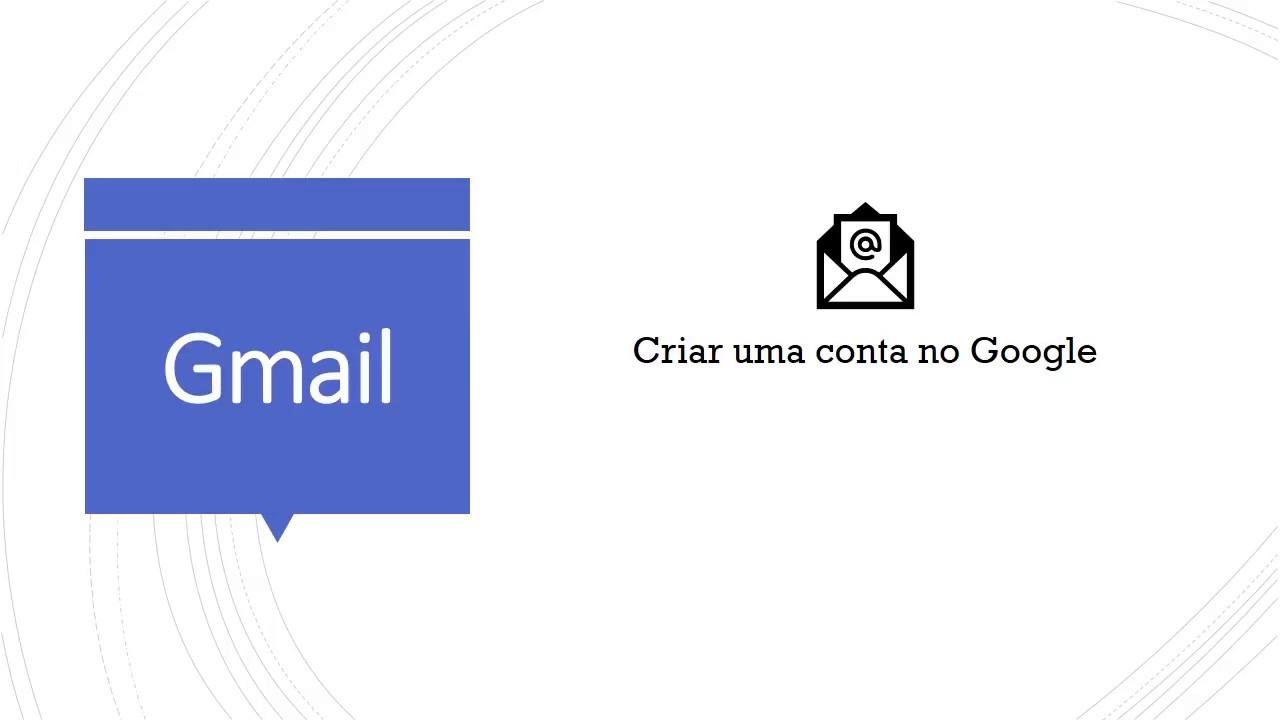 Google: CRIAR UMA CONTA GMAIL NO GOOGLE