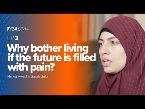 Why Bother Living if the Future is Filled with Pain? | Trauma Episode 3