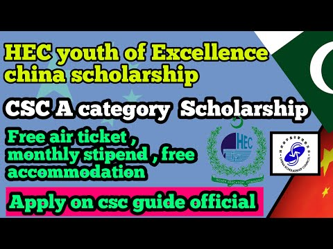 HEC Type A Youth Of Excellence Yes China Scholarship Program || CSC Guide Official