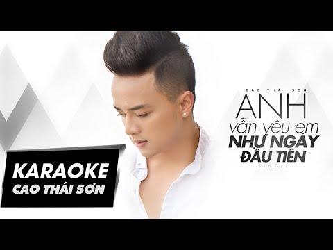 Cao Thái Sơn - Anh Vẫn Yêu Em Như Ngày Đầu Tiên (Official Karaoke)