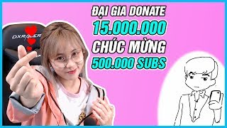 ĐẠI GIA donate 15.000.000 chúc mừng 500k SUBS Misthy || Tương tác cùng Misthy #12