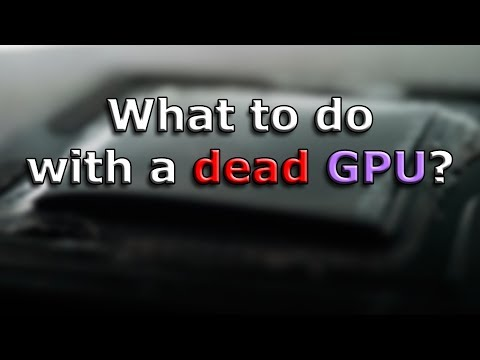 What to do with a dead graphics card?