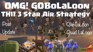 Clash of Clans Update | TH11 3-Star Air Strategy Feat. GoBoLaLoon!