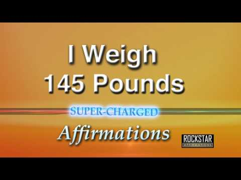 I Now Weigh 145 Pounds - Weight Loss - Super-Charged Affirmations