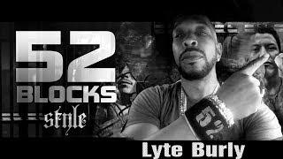 52 BLOCKS. Lyte Burly