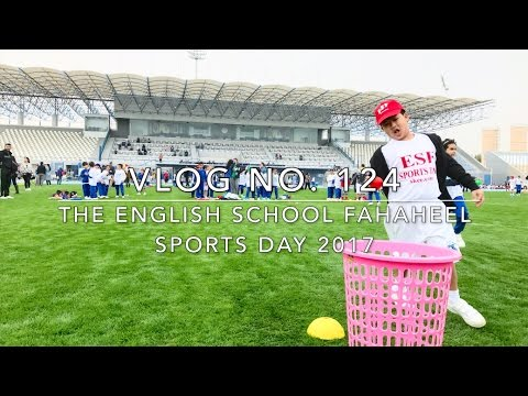 Vlog No. 124 - The English School Fahaheel Sports Day 2017 | Kuwait