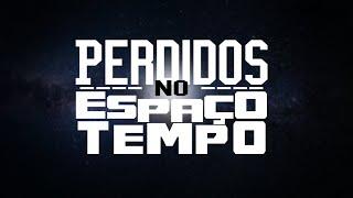 Perdidos no Espaço Tempo | Longa-metragem (2019)