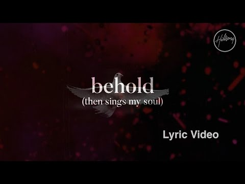 Behold Then Sings My Soul Lyric   Hillsong Worship
