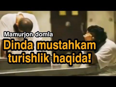Dinda Mustahkam Turishlik Haqida - Mamurjon Domla