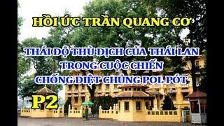 603. (P2). Thái độ thù địch của Thái Lan với VN trong cuộc chiến chống diệt chủng Pol Pot
