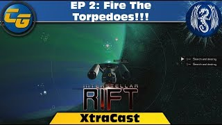 XtraCast: Interstellar Rift EP 2: Fire The Torpedoes!!!