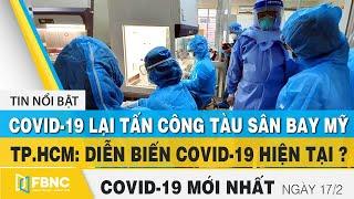 Tin tức Covid-19 mới nhất hôm nay 17/2   Dich Virus Corona Việt Nam hôm nay   FBNC