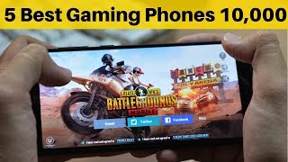 Top 5 Best Gaming Phones Under Rs 10000 In India | November 2018
