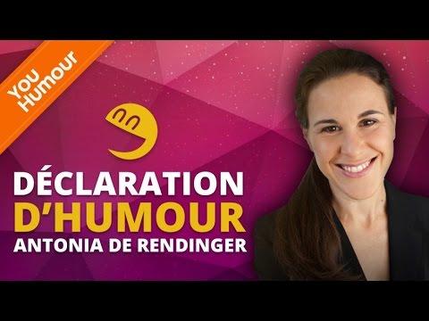 ANTONIA DE RENDINGER - Déclaration d'Humour