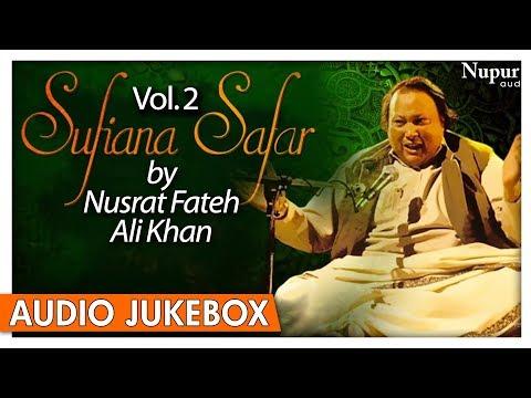 Sufiana Safar By Nusrat Fateh Ali Khan Vol.2 | Romantic Sufi Qawwali Songs | Nupur Audio