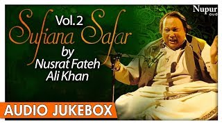 Sufiana Safar By Nusrat Fateh Ali Khan Vol.2 | Romantic Sufi Qawwali Songs | Nupur Audio