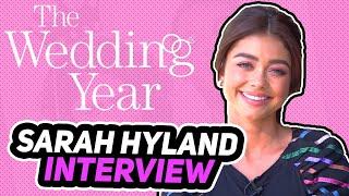 "Sarah Hyland Interview ""The Wedding Year"""