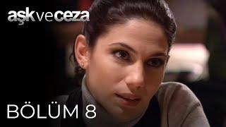 Aşk ve Ceza 8.Bölüm