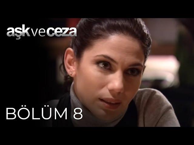 Aşk ve Ceza > Episode 8