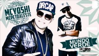 MC Pet Daleste & MC Yoshi - Mundo Verde ( DJ Ga BHG ) Lançamento 2014 + LETRA