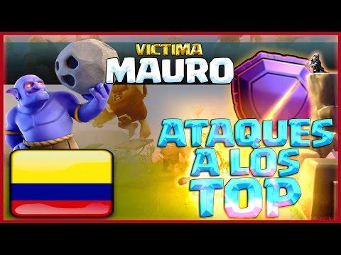 ATAQUES A LOS TOP: MAURO - EL MEJOR DE COLOMBIA - CLASH OF CLANS A POR TODAS