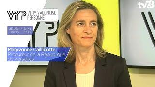 VYP. Maryvonne Caillibotte, Procureur de la République de Versailles