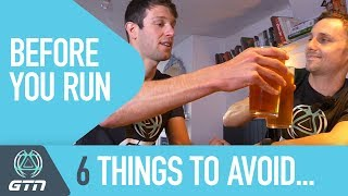 6 Things To Avoid Before You Run | Common Running Mistakes