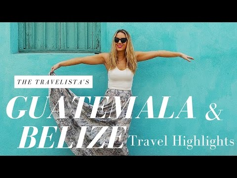 My Guatemala and Belize Travel Highlights