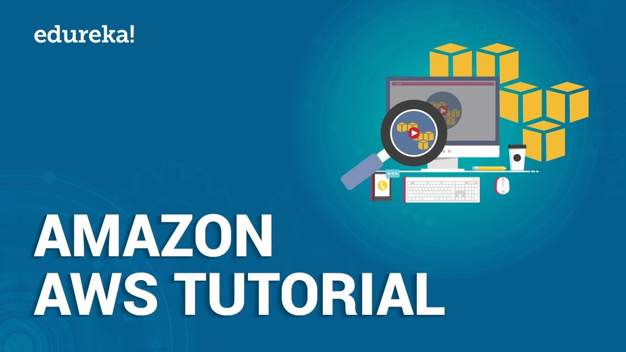 Amazon AWS Tutorial | What is Amazon AWS | AWS Tutorial for Beginners | AWS Training | Edureka