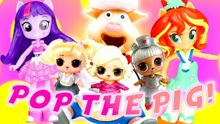 LOL Surprise Dolls & My Little Pony Equestria Girls Pop the Pig Game w/ a Mystery Character! W/ Tinz Video