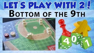 Let's Play with 2: Bottom of the 9th