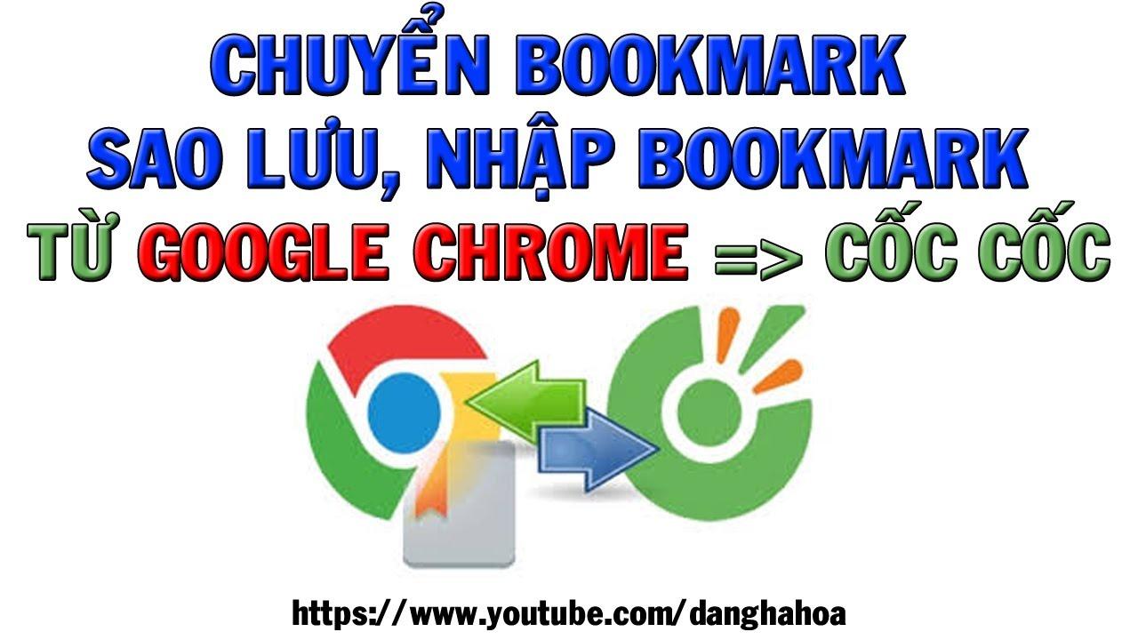 Chuyển bookmark, sao lưu, nhập bookmark từ trình duyệt Google Chrome sang Cốc Cốc