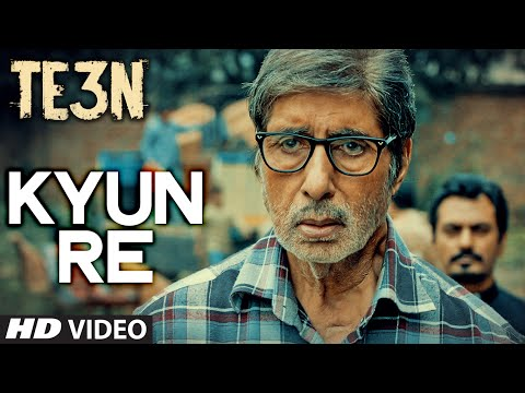 KYUN RE Video Song | TE3N | Amitabh Bachchan, Nawazuddin Siddiqui, Vidya Balan | T-Series