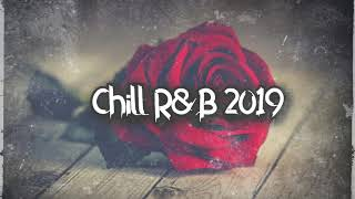 Chill R&B Mix 2019 Vol. 1 | Champagne Sheets