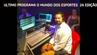 ULTIMO O MUNDO DOS ESPORTES 2ª EDIÇÃO - RADIO BRADESCO ESPORTES FM