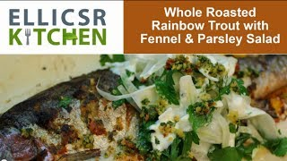 Roasted Rainbow Trout With Fennel And Parsley Salad