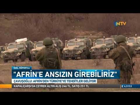 Çavuşoğlu : Afrin'e ansızın girebiliriz !