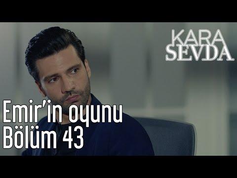 Kara Sevda 43. Bölüm - Emir'in Oyunu