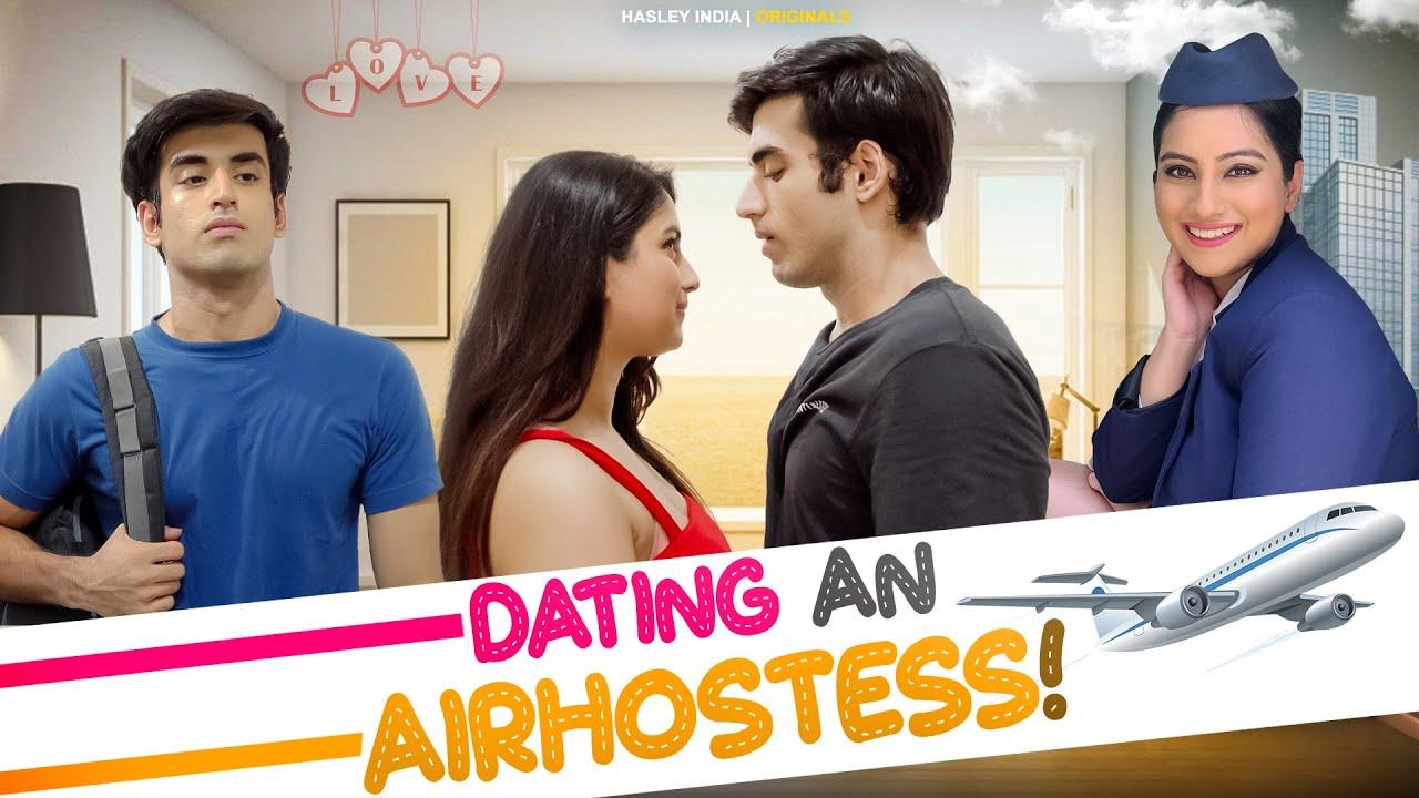 Dating An Airhostess Ft. Twarita Nagar & Abhishek Kapoor   Hasley India Originals!
