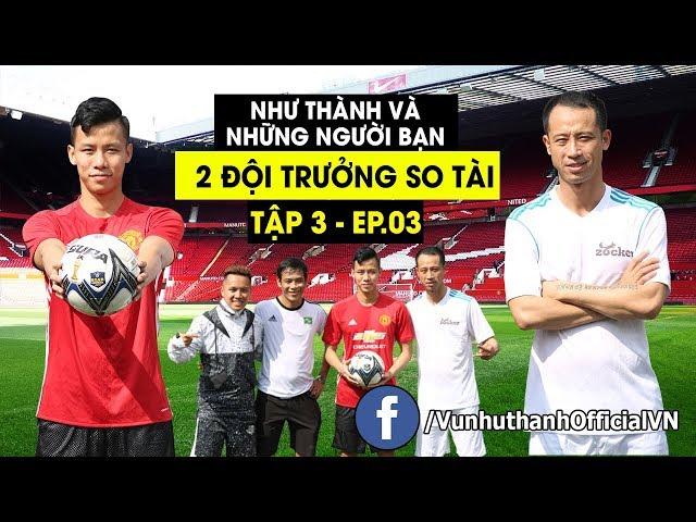 Thử Thách Bóng Đá sút ghi bàn từ 50m Quế Ngọc Hải , Huy Hoàng , Vũ Như Thành ĐT Việt Nam so tài