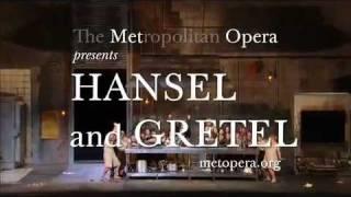 Hansel and Gretel  - The Metropolitan Opera