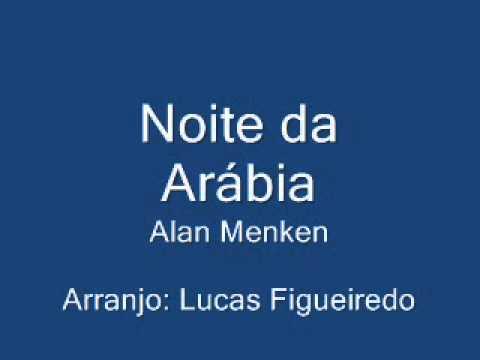 Alan Menken - Noite da Arábia - Arranjo Lucas Figueiredo