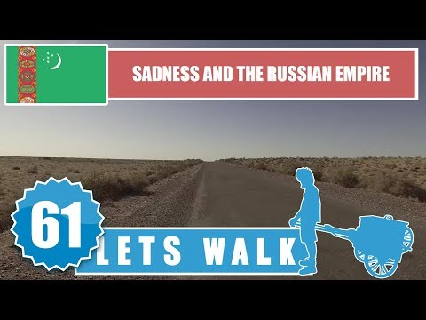 Let's Walk 61: Turkmenistan - Sadness And The Russian Empire 4K