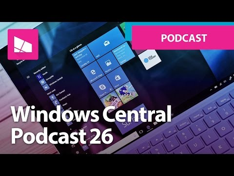 Windows Central Podcast 26: New Windows 10 UI