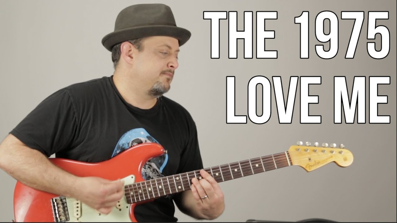 The 1975 Love Me How To Play On Guitar Guitar Lesson Tutorial